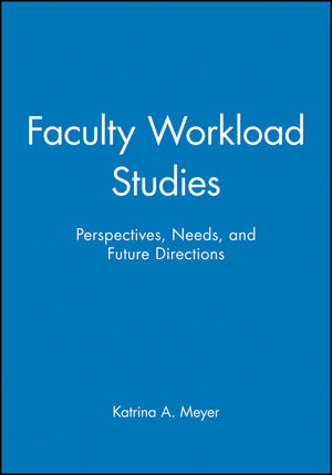 Faculty Workload Studies: Perspectives, Needs, and Future Directions