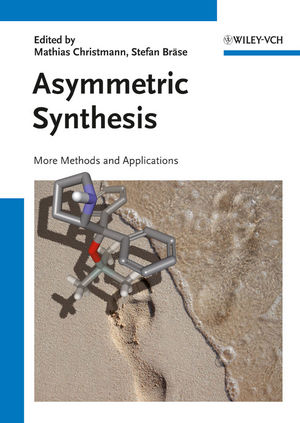 Asymmetric Synthesis II: More Methods and Applications