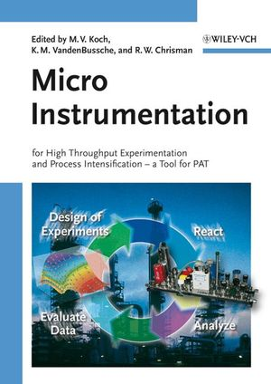 Micro Instrumentation: For High Throughput Experimentation and Process Intensification - a Tool for PAT