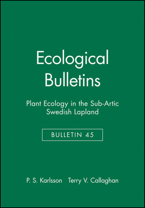 Ecological Bulletins, Bulletin 45, Plant Ecology in the Sub-Artic Swedish Lapland