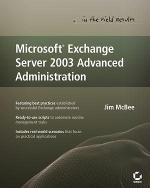 Microsoft Exchange Server 2003 Advanced Administration (0470038519) cover image