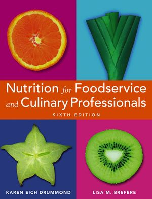 Nutrition for Foodservice and Culinary Professionals, 6th Edition
