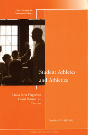 Student Athletes and Athletics: New Directions for Community Colleges, Number 147 (0470582219) cover image