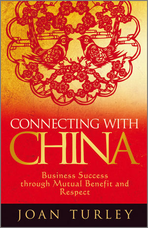 Connecting with China: Business Success through Mutual Benefit and Respect (0470748419) cover image