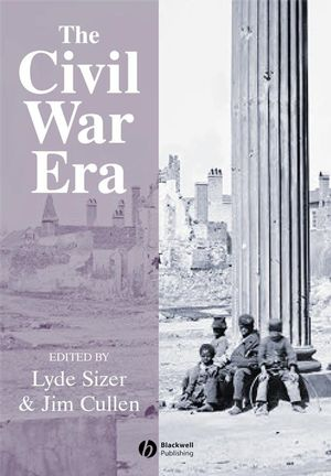 The Civil War Era: An Anthology of Sources (0470759119) cover image