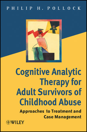 Cognitive Analytic Therapy for Adult Survivors of Childhood Abuse: Approaches to Treatment and Case Management (0470848219) cover image