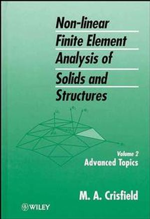 Non-Linear Finite Element Analysis of Solids and Structures, Volume 2, Advanced Topics