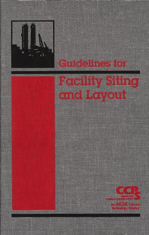 Guidelines for Facility Siting and Layout (0470925019) cover image