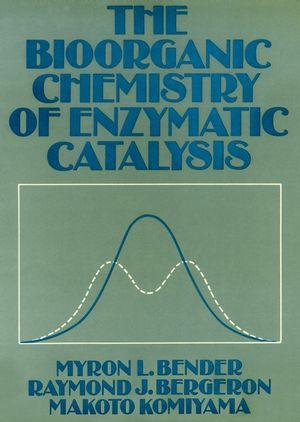 The Bioorganic Chemisty of Enzymatic Catalysis (0471059919) cover image