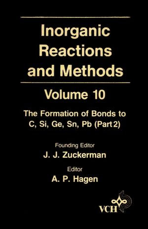 Inorganic Reactions and Methods, Volume 10, The Formation of Bonds to C, Si, Ge, Sn, Pb (Part 2) (0471186619) cover image