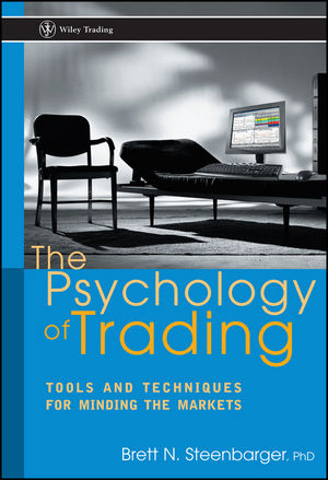 The Psychology of Trading: Tools and Techniques for Minding the Markets (0471267619) cover image