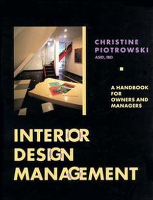 Interior Design Management: A Handbook for Owners and Managers (0471284319) cover image