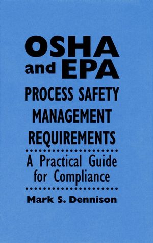 OSHA and EPA Process Safety Management Requirements: A Practical Guide for Compliance
