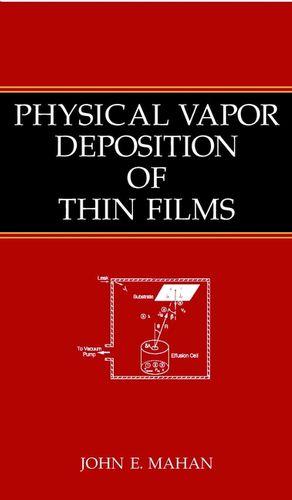 Physical Vapor Deposition of Thin Films