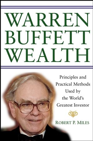 Warren Buffett Wealth: Principles and Practical Methods Used by the World