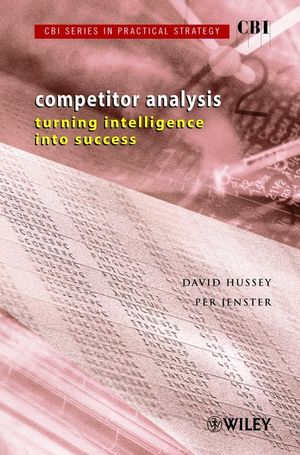 CBI Series in Practical Strategy, Competitor Analysis: Turning Intelligence into Success (0471499919) cover image