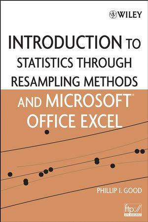 Introduction to Statistics Through Resampling Methods and Microsoft Office Excel (0471731919) cover image
