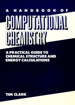 A Handbook of Computational Chemistry: A Practical Guide to Chemical Structure and Energy Calculations (0471882119) cover image