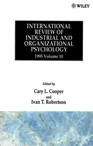 International Review of Industrial and Organizational Psychology 1995, Volume 10