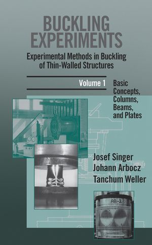 Buckling Experiments, Experimental Methods in Buckling of Thin-Walled Structures, Volume 1, Basic Concepts, Columns, Beams and Plates