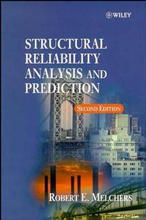Structural Reliability Analysis and Prediction, 2nd Edition