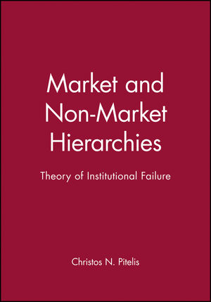 Market and Non-Market Hierarchies: Theory of Institutional Failure (0631190619) cover image