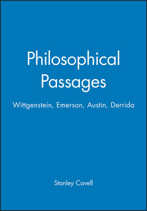 Philosophical Passages: Wittgenstein, Emerson, Austin, Derrida