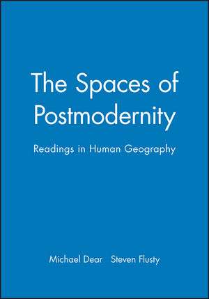The Spaces of Postmodernity: Readings in Human Geography