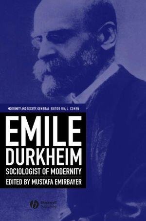 Emile Durkheim: Sociologist of Modernity (0631219919) cover image