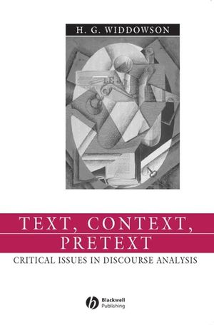 Text, Context, Pretext: Critical Issues in Discourse Analysis