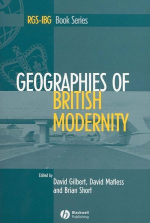 Geographies of British Modernity: Space and Society in the Twentieth Century
