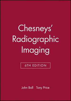 Chesneys' Radiographic Imaging, 6th Edition