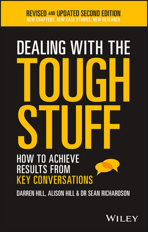 Dealing With The Tough Stuff: How To Achieve Results From Key Conversations, 2nd Edition (0730327019) cover image