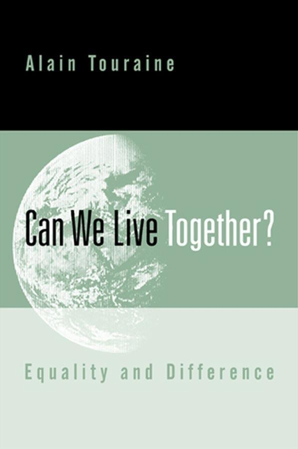 Can We Live Together?: Equality and Difference