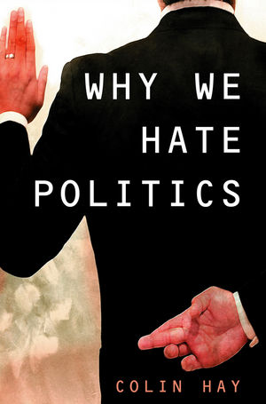 Why We Hate Politics (0745657419) cover image