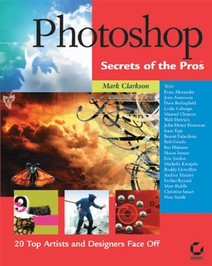 Photoshop Secrets of the Pros: 20 Top Artists and Designers Face Off