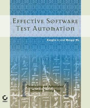 Effective Software Test Automation: Developing an Automated Software Testing Tool (0782151019) cover image