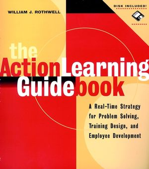 The Action Learning Guidebook: A Real-Time Strategy for Problem Solving, Training Design, and Employee Development (0787945919) cover image