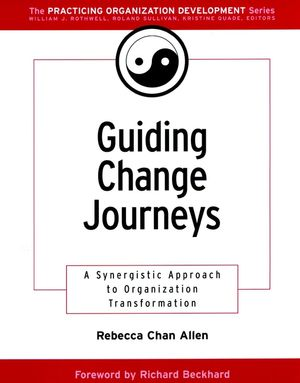 Guiding Change Journeys: A Synergistic Approach to Organization Transformation  (0787957119) cover image
