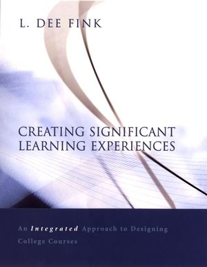 Creating Significant Learning Experiences: An Integrated Approach to Designing College Courses (0787971219) cover image