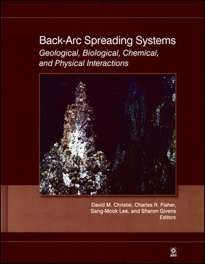Back-Arc Spreading Systems: Geological, Biological, Chemical, and Physical Interactions