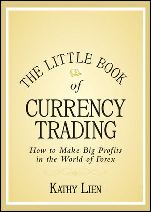 The Little Book of Currency Trading: How to Make Big Profits in the World of Forex (1118018419) cover image