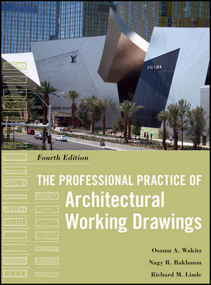 The Professional Practice of Architectural Working Drawings, 4th Edition