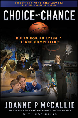 Choice Not Chance: Rules for Building a Fierce Competitor (1118087119) cover image