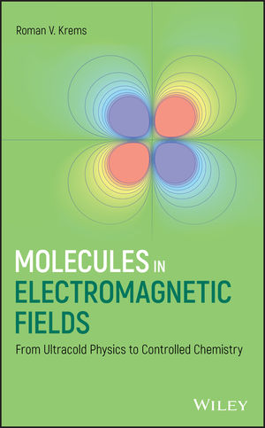 Molecules in Electromagnetic Fields: From Ultracold Physics to Controlled Chemistry