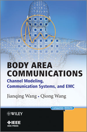 Body Area Communications: Channel Modeling, Communication Systems, and EMC (1118188519) cover image