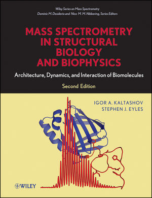 Mass Spectrometry in Structural Biology and Biophysics: Architecture, Dynamics, and Interaction of Biomolecules, 2nd Edition (1118232119) cover image