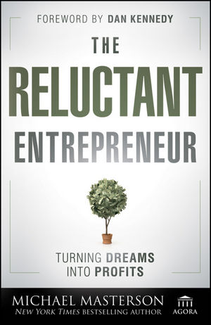 The Reluctant Entrepreneur: Turning Dreams into Profits (1118240219) cover image