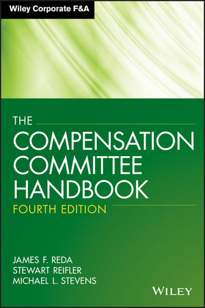 The Compensation Committee Handbook, 4th Edition