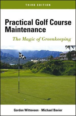 Practical Golf Course Maintenance: The Magic of Greenkeeping, 3rd Edition (1118411919) cover image